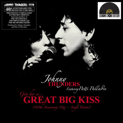 Johnny Thunders (feat:Patti Palladin): (Give Her A) Great Big Kiss: Picture Disc