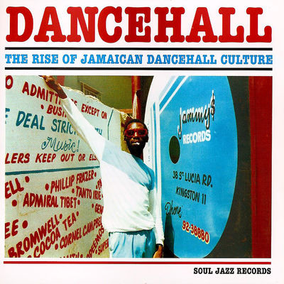 Soul Jazz Record Presents: DANCEHALL: The Rise Of Jamaican Dancehall Culture