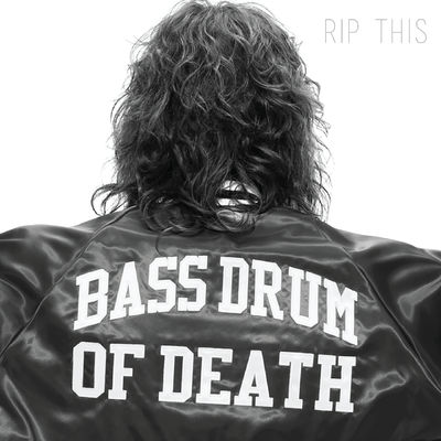 Bass Drum Of Death: Rip This