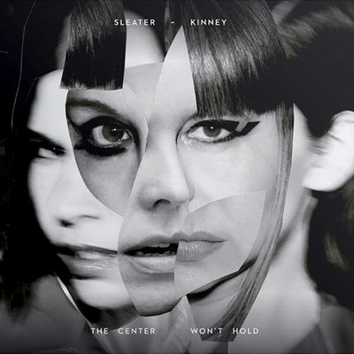 Sleater-Kinney: The Center Won't Hold - CD | LP | Cassette