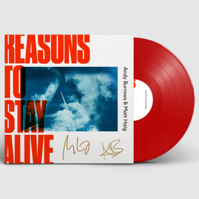 Andy Burrows and Matt Haig: Andy Burrows & Matt Haig – Reasons To Stay Alive – Signed Red LP