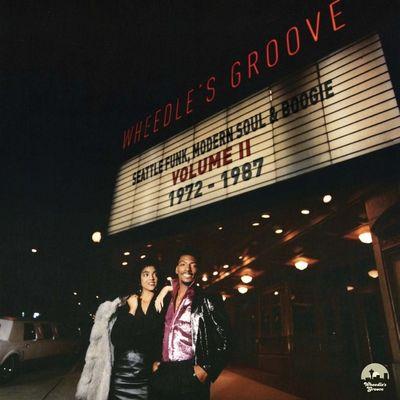 Various Artists: Wheedle's Groove : Seattle Funk, Modern Soul & Boogie: Volume II 1972-1987