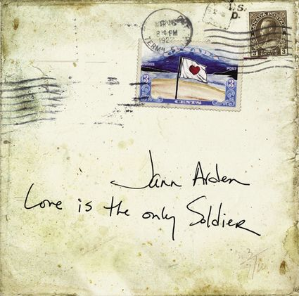 Jann Arden: Love Is The Only Soldier