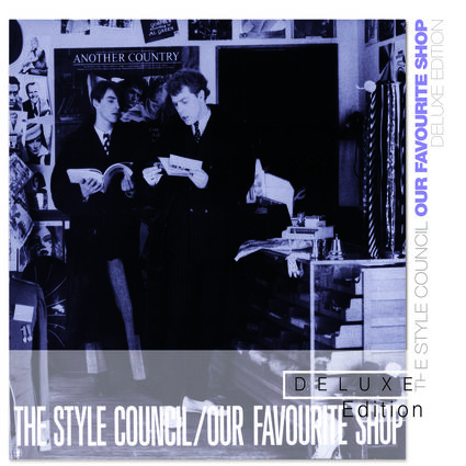 The Style Council: Our Favourite Shop (Deluxe)