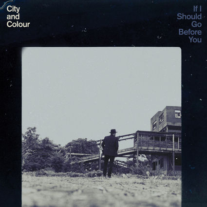 City and Colour: If I Should Go Before You (CD)