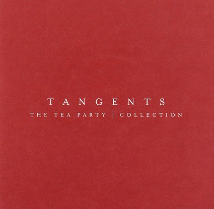 The Tea Party: Tangents: The Tea Party Collection