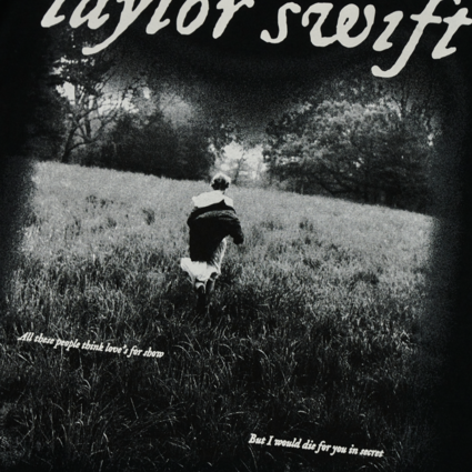 """Taylor Swift: """"I would die for you in secret"""