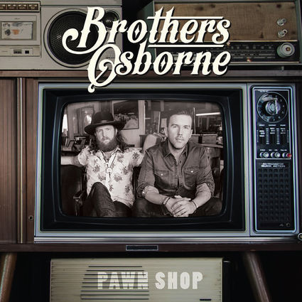 Brothers Osborne: Pawn Shop