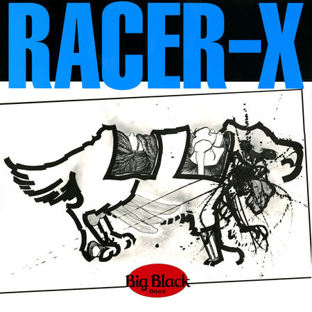 Big Black: Racer X