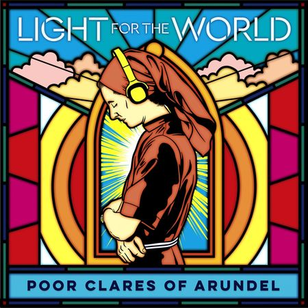 Poor Clare Sisters Arundel: A Light for the World: Exclusive Signed CD