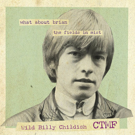 CTMF: What About Brian (Alt.Version) B/W The Fields In Mist (unreleased)