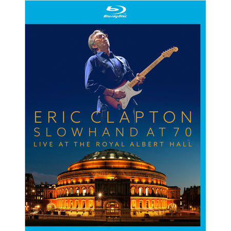 Eric Clapton: Slowhand at 70: Live at The Royal Albert Hall (Blu-ray + CD)