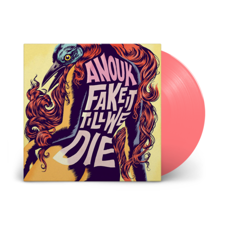 Anouk: Fake It Till We Die: Limited Edition Coloured Vinyl