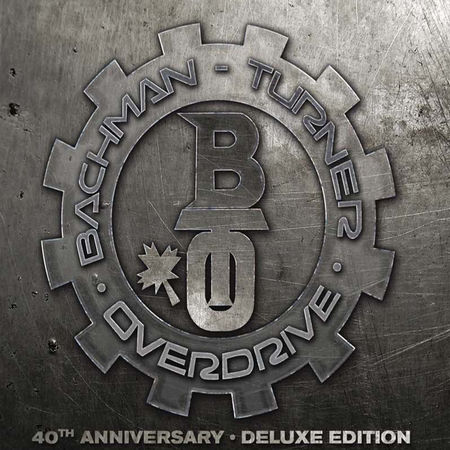 Bachman-Turner Overdrive: Bchman-Turner Overdrive: 40th Anniversary Deluxe Edition (2CD)