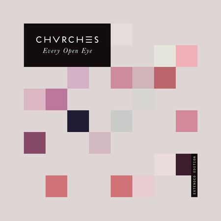 Chvrches: Every Open Eye (Extended Edition)