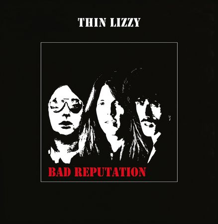 Thin Lizzy: Bad Reputation