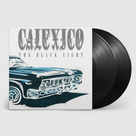 Calexico: The Black Light (20th Anniversary Edition): 180g Vinyl