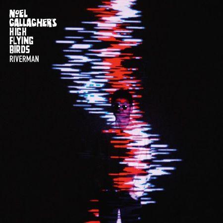 Noel Gallagher's High Flying Birds: Riverman