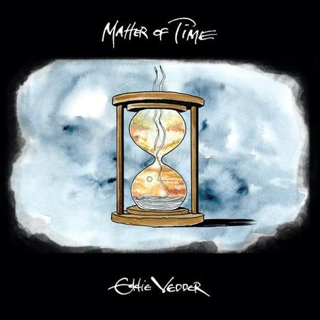 Eddie Vedder: Matter of Time / Say Hi