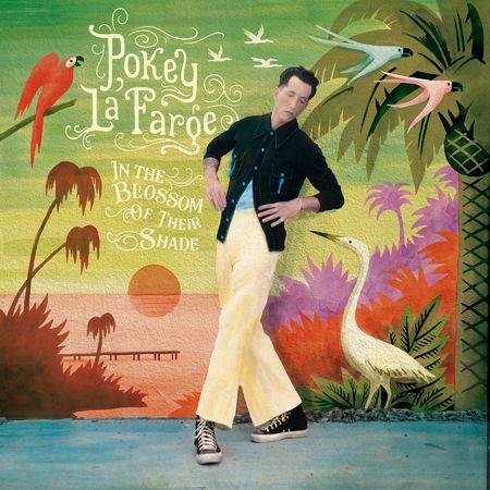 Pokey Lafarge: In The Blossom of Their Shade: CD