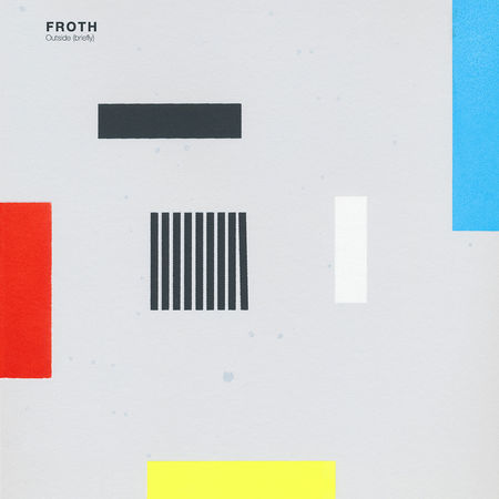 Froth: Outside (Briefly)