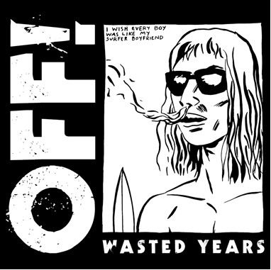 OFF!: Wasted Years