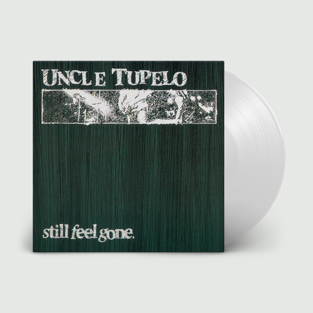 Uncle Tupelo: Still Feel Gone: Limited Edition Crystal Clear Vinyl