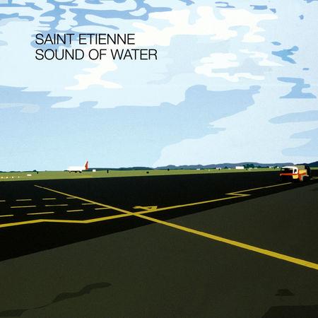 Saint Etienne: Sound Of Water