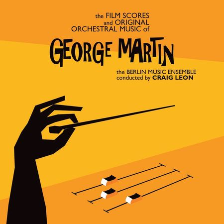 Craig Leon: The Film Scores & Original Orchestral Music of George Martin
