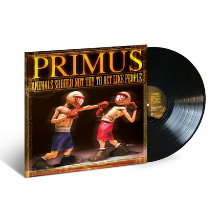 Primus : Animals Should Not Try To Act Like People (LP)