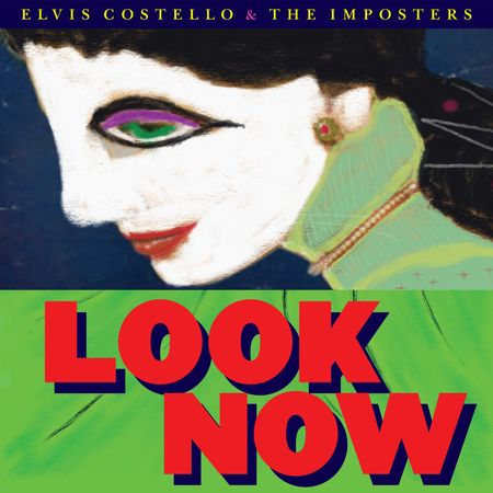 Elvis Costello And The Imposters : Look Now (CD)