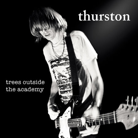Thurston Moore: Trees Outside The Academy [Remastered]