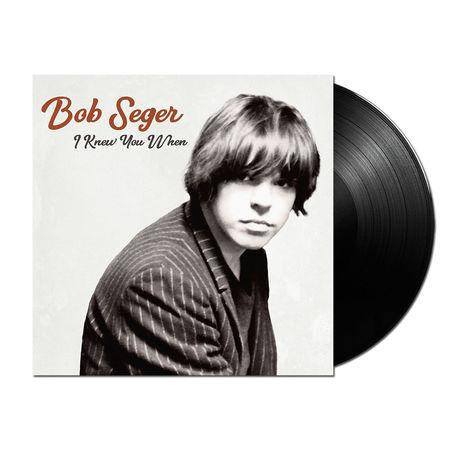 Bob Seger: I Knew You When