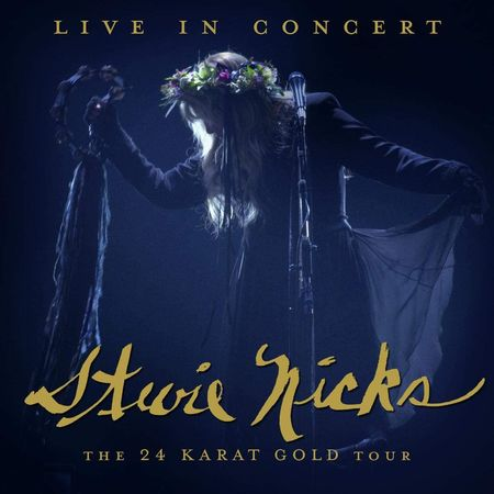 Stevie Nicks: Live In Concert The 24 Karat Gold Tour: Blu-Ray