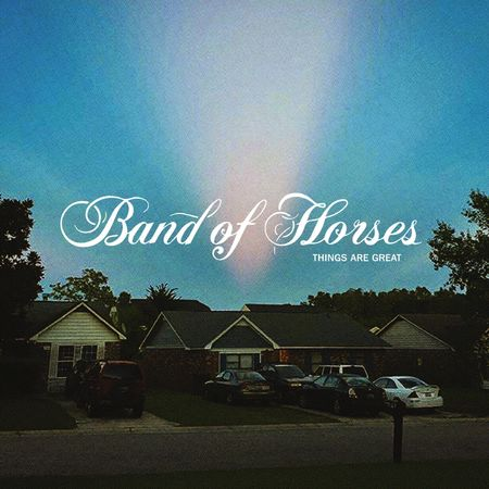 Band Of Horses: Things Are Great: CD