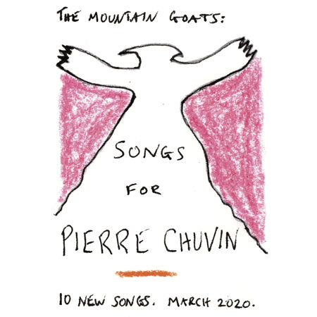 The Mountain Goats: Songs for Pierre Chauvin