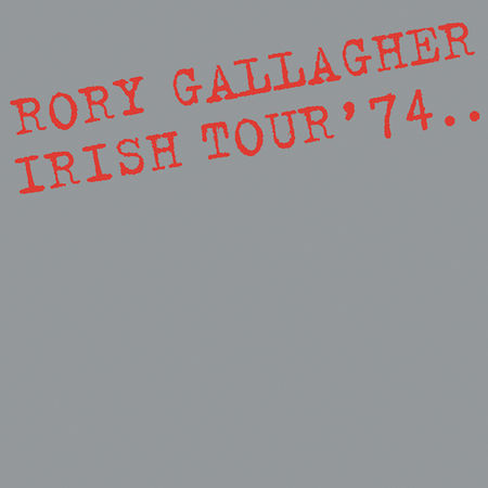 Rory Gallagher: Irish Tour '74