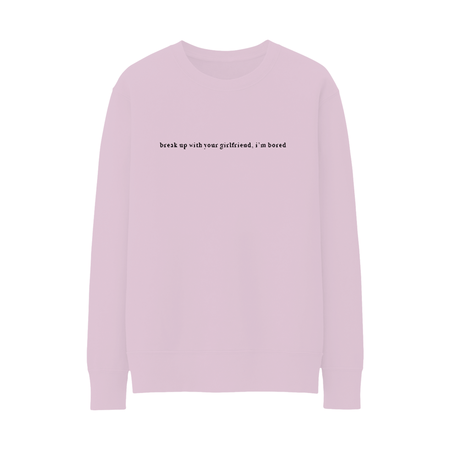 Ariana Grande: BREAK UP WITH YOUR GIRLFRIEND CREWNECK - S