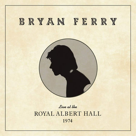 Bryan Ferry: Live at the Royal Albert Hall 1974: Casebound CD