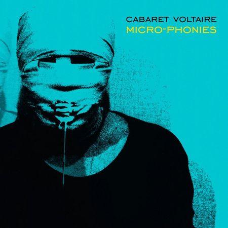 Cabaret Voltaire: Micro-Phonies
