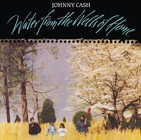 Johnny Cash: Water From The Wells Of Home (LP)