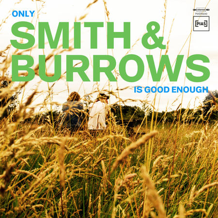 Smith & Burrows: Only Smith & Burrows Is Good Enough: CD + Signed Booklet