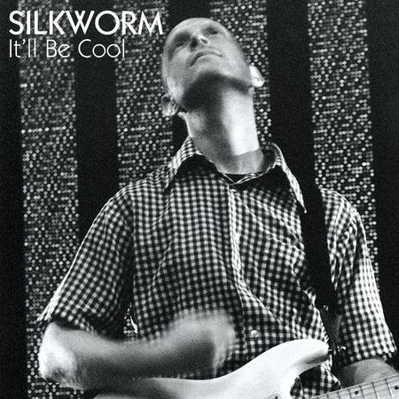 Silkworm: It'll Be Cool