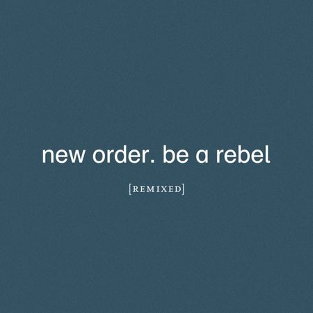 New Order: Be a Rebel Remixed: CD