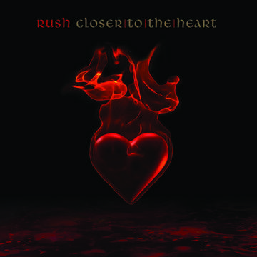 Rush: Closer To The Heart