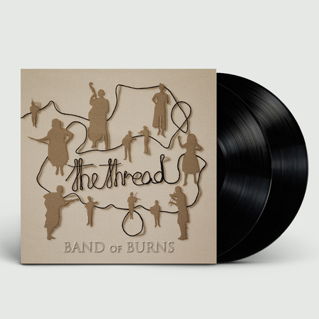 Band Of Burns: The Thread: Signed Heavyweight Double Vinyl