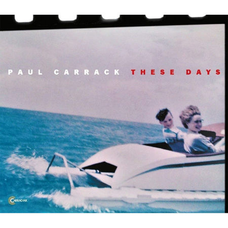 Paul Carrack: These Days