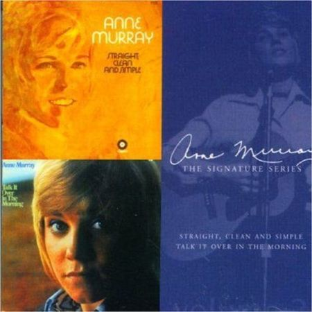 Anne Murray: Straight, Clean And Simple/ Talk It Over In The Morning