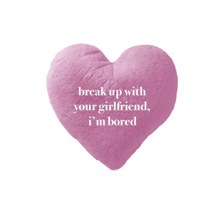 Ariana Grande: BREAK UP WITH UR GF PILLOW I