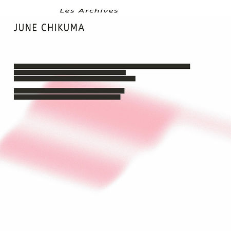 June Chikuma: Les Archives: LP + Limited Edition 7